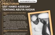 Penuturan Ust. Hamid Assegaf Tentang Abuya Hasan